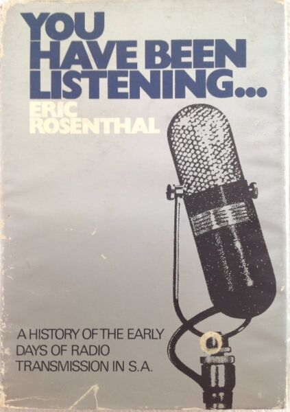 Africana - Books by Eric Rosenthal - You have been listening... & Encyclopaedia of Southern Africa