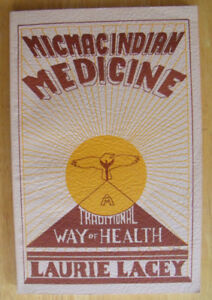 Scarce Book:  Micmac Indian Medicine - Laurie Lacey - 1977
