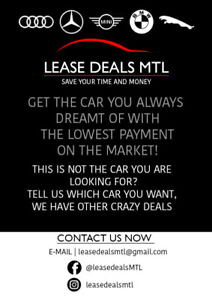 WE GET YOU BEST LEASE PRICES IN MTL -- GET YOUR CAR NOW