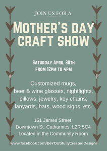 Join us for a Mothers Day Craft Show!