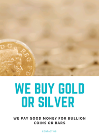 We Buy Bullion Gold and Silver