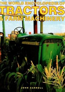 World Encyclopedia of Tractors & Farm Machinery par John Carroll