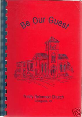 COLLEGEVILLE PA 1993 BE OUR GUEST *PENNSYLVANIA RARE COOK BOOK *CHURCH OF CHRIST](Be Our Guest Book)