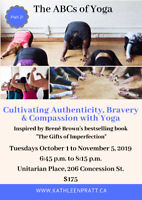 Cultivating Authenticity, Bravery & Compassion with Yoga