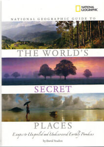 The National Geographic Guide to the World's Secret Places