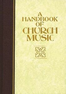A HANDBOOK of CHURCH MUSIC - C. SCHALK; C. HALTER