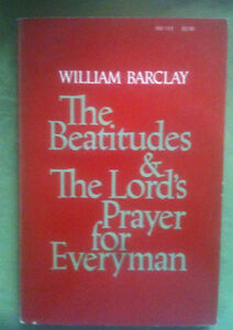 The Beatitudes & The Lord's Prayer for Everyman by Barclay