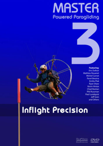 Master PPG3 INFLIGHT PRECISION by Jeff Goin. Learn Powered Paragliding Paramotor