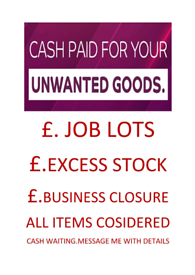 Job lots wanted.excess stock .business closures and liquidation