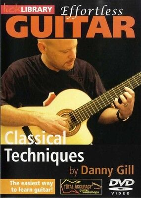 Lick Library EFFORTLESS CLASSICAL GUITAR TECHNIQUES Video DVD Lesson Danny Gill Classical Guitar Technique Dvd