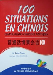 100 SITUATIONS EN CHINOIS / CHINOIS - FRANCAIS - CHINOIS / 1 x /