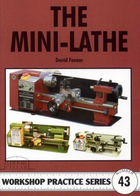 THE MINI-LATHE, David Fenner, Workshop Practice Series 43 NEW model engineering