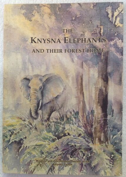 The Knysna Elephants and their Forest Home by Margo Mackay - WESSA
