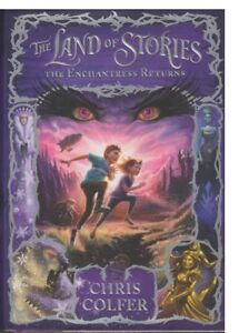 THE LAND OF STORIES BY CHRIS COLFER - #2 THE ENCHANTRESS RETURNS