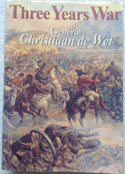 Three Years War - General Christiaan De Wet - Softcover with plastic cover