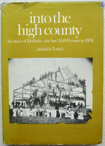 Into the High County; The Story of Dufferin by A. Leitch