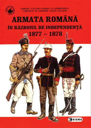 Romanian Army in the Independence War 1877-1878 deluxe edition
