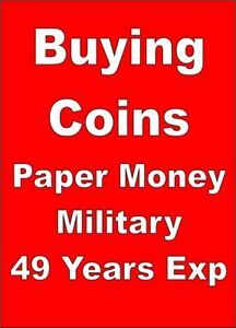 CASH In NOW $$$ Buying ALL COINS,Paper Money,Medals 49 Years