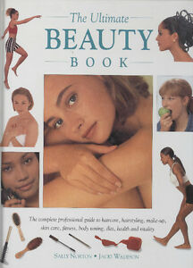 The Ultimate Beauty Book by Jacki Wadeson, Kate Shapland (1996)