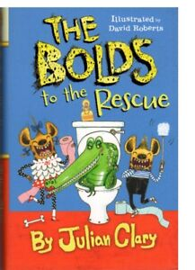 THE BOLDS TO THE RESCUE BY JULIAN CLARY (HARDCOVER) FOR 8-12