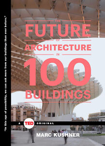 The Future of Architecture in 100 Buildings- Hardcover