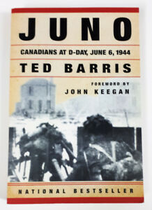 Juno: Canadians at D-Day June 6, 1944 by Ted Barris