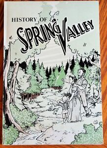 HISTORY OF SPRING VALLEY  BY SPRING VALLEY HISTORICAL SOCIETY