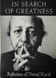 Karsh - In Search Of Greatness 1st Edition