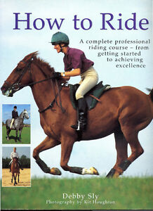 Riding Book - How to Ride by Debbyt Sly