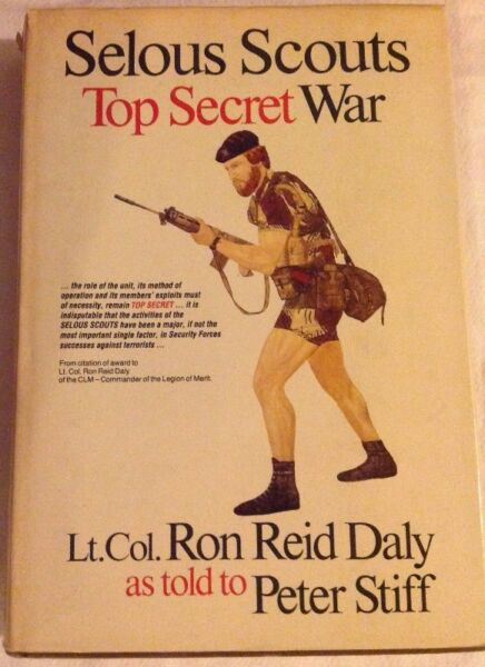 Selous Scouts Top Secret War - Lt Col Ron Reid Daly and Peter Stiff