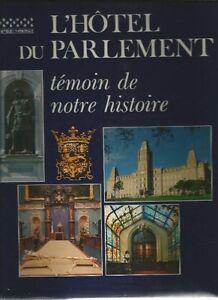 L'Hôtel du Parlement témoin de notre histoire