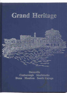 Grand Heritage: A History of Dunnville, Township of Canborough