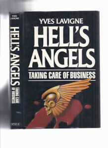 Hell's Angels: Taking Care of Business -Yves Lavigne ( Hells )