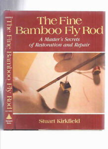 The Fine Bamboo Fly Rod: A Master's Secrets of restoration