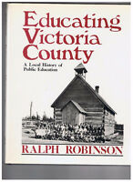 Educating Victoria County, By Ralph Robinson, Tri-M Publishing,