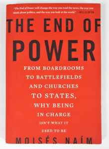 The End of Power: From Boardrooms to Battlefields and Churches..