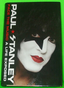 KISS - Face the Music : A Life Exposed by Paul Stanley Hardcover