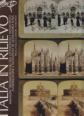 A. ROSA, Italia in rilievo. Immagini tridimensionali tra Ottocento e Novecento