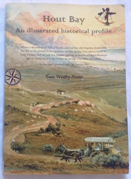 Hout Bay - An Illustrated Historical Profile - Tony Westby-Nunn