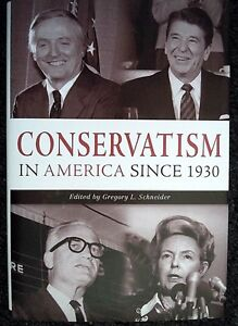"""Conservatism in America Since 1930"" - Editor Gregory Schneider"