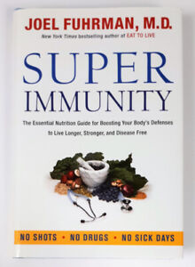 Super Immunity: The Essential Nutrition Guide for Boosting...