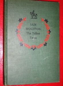 SAM HOUSTON- The Tallest Texan- William Johnson-1st Ed- Juvenile