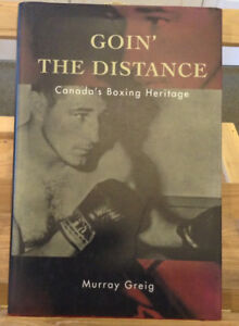 Goin the Distance Canadas Boxing Heritage