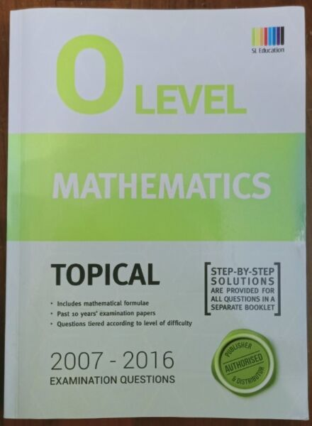 +++ Brand New O Level Mathematics Topical 2007 - 2016 Examinations Questions for sale
