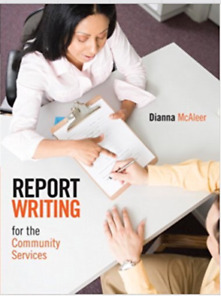 Report Writing for the Community Services by Dianna McAleer