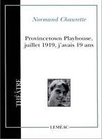 Provincetown Playhouse, juillet 1919, j'avais 19 ans