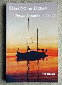 Chasing the dream: Tryste around world by Val Haigh 1998 Sailing