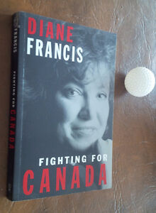 Fighting For Canada, Diane Francis, 1996 Kitchener / Waterloo Kitchener Area image 1