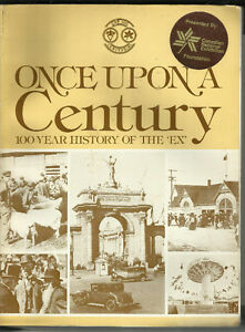 History of the CANADIAN NATIONAL EXHIBITION. The CNE: 1879- Toro