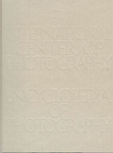 ICP Encyclopedia of Photography - First Edition 1984
